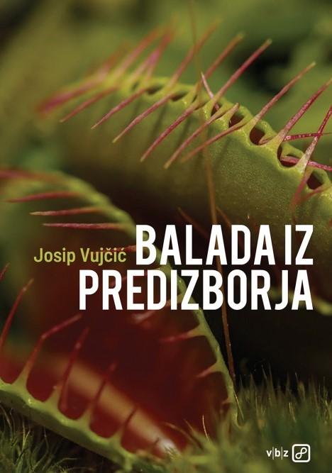 Josip Vujčić: Balada iz predizborja