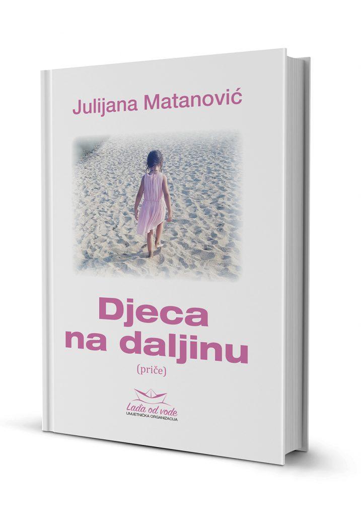 Julijana Matanović: Djeca na daljinu